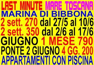 LAST MINUTE GIUGNO APPARTAMENTI MARINA DI BIBBONA 300 METRI DAL MARE IN RESIDENCE CON PISCINA (VEDI TUTTI LAST MINUTE)